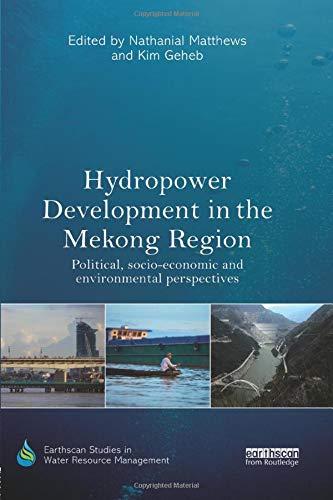 Hydropower Development in the Mekong Region (Earthscan Studies in Water Resource Management)