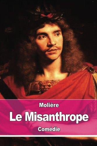 Le Misanthrope: Ou L'atrabilaire Amoureux