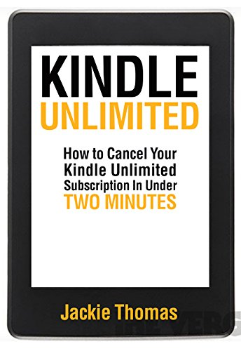 Kindle Unlimited: How to Cancel Your Kindle Unlimited Subscription in Under two Minutes (English Edition) por Jackie Thomas