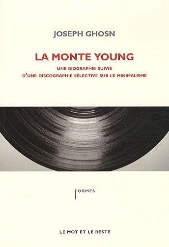 La Monte Young : Une biographie suivie d'une discographie sélective sur le minimalisme par Joseph Ghosn
