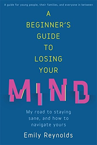 a-beginners-guide-to-losing-your-mind-survival-techniques-for-staying-sane