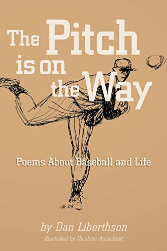 The Pitch is on the Way: Poems About Baseball and Life