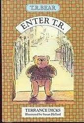 Enter T.R.