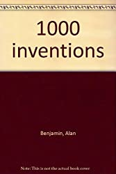 1000 inventions [Paperback] by Benjamin, Alan