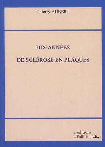 Dix années de sclérose en plaques par Thierry Aubert