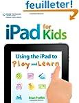 Ipad for Kids: Using the iPad to Play...
