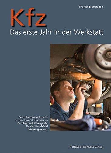 Kfz - Das erste Jahr in der Werkstatt: Rahmenbedingungen und berufsbezogene Inhalte