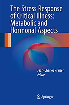 The Stress Response Of Critical Illness: Metabolic And Hormonal Aspects por Jean-charles Preiser epub
