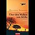 Über den Wolken von Afrika: Roman
