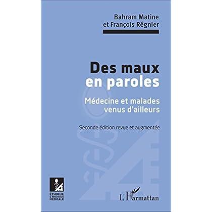Des maux en paroles: Seconde édition revue et augmentée (Ethique et pratique médicale)