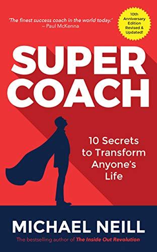 Supercoach: 10 Secrets To Transform Anyone's Life por Michael Neill