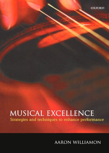 Musical Excellence: Strategies and Techniques to Enhance Performance par From Oxford University Press, U.S.A.