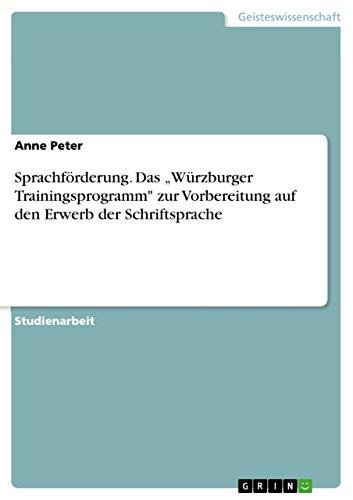"""Sprachförderung. Das """"Würzburger Trainingsprogramm"""" zur Vorbereitung auf den Erwerb der Schriftsprache"""