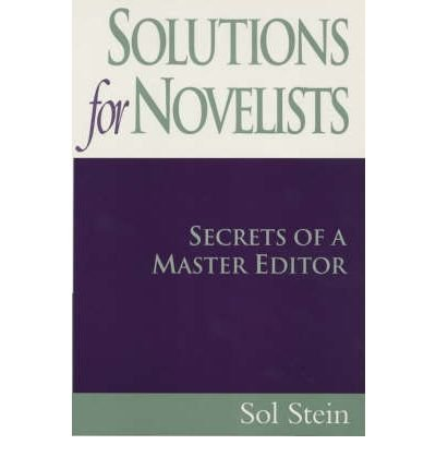 [(Solutions for Novelists: Secrets of a Master Editor)] [Author: Sol Stein] published on (August, 2000)