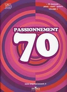 UNIVERSAL MUSIC PUBLISHING PASSIONNEMENT 70 VOL.2 - PVG Partition variété, pop, rock... Variété française Piano voix guitare