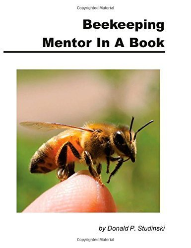 Beekeeping Mentor in a Book by Donald P. Studinski (2014-09-21)