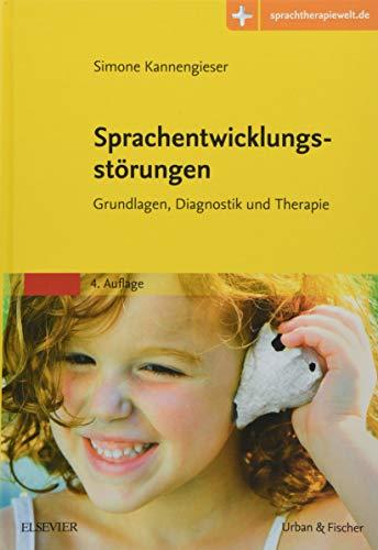 Sprachentwicklungsstörungen: Grundlagen, Diagnostik und Therapie - mit Zugang zur Medizinwelt