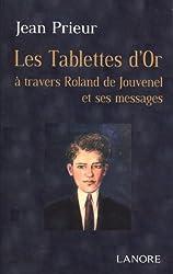 Les Tablettes d'or : A travers Roland de Jouvenel et ses messages