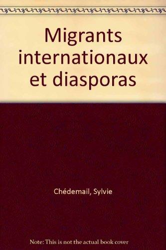 Migrants internationaux et diasporas
