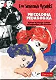 Psicologia pedagogica. Manuale di psicologia applicata all'insegnamento e all'educazione