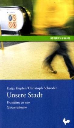 e-Books Collections Unsere Stadt. Frankfurt in vier Spazierg+â-ñngen