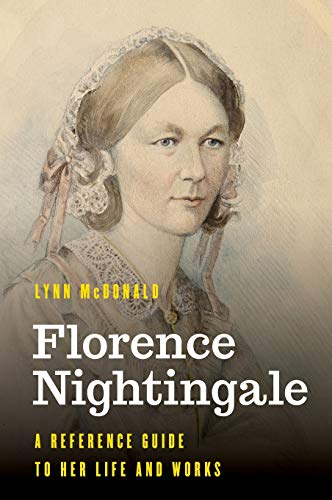 Florence Nightingale: A Reference Guide to Her Life and Works (Significant Figures in World History)