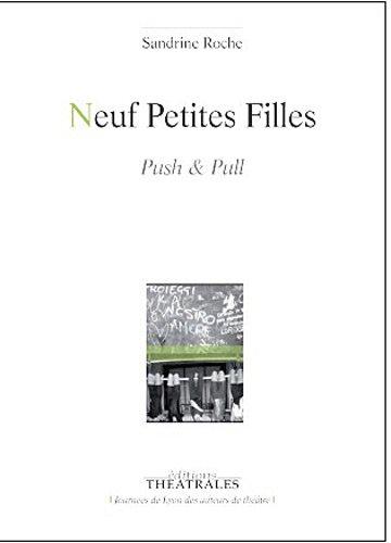 Neuf Petites Filles : Push & Pull par Sandrine Roche