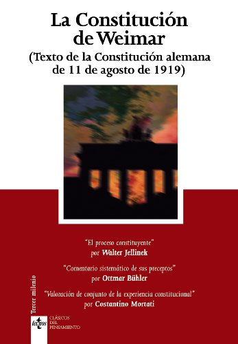 La Constitución de Weimar: (Texto de la Constitución alemana de 11 de agosto de 1919) (Clásicos - Clásicos Del Pensamiento)