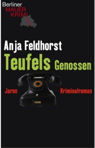 Teufels Genossen: Kriminalroman