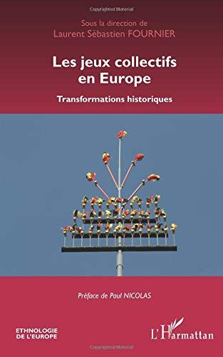 Les jeux collectifs en Europe par Laurent-Sébastien Fournier