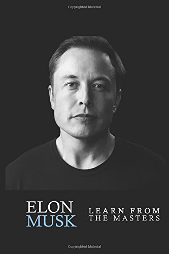Elon Musk: Elon Musk: Creativity and Leadership lessons by Elon Musk: Quotes from: Elon Musk Biography: Elon Musk Autobiography->Elon Musk Tesla-> ... Elon Musk SpaceX, Elon Musk Ashlee Vance) by Car Preston (2016-06-17)