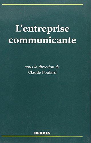 L'entreprise communicante par Claude Foulard