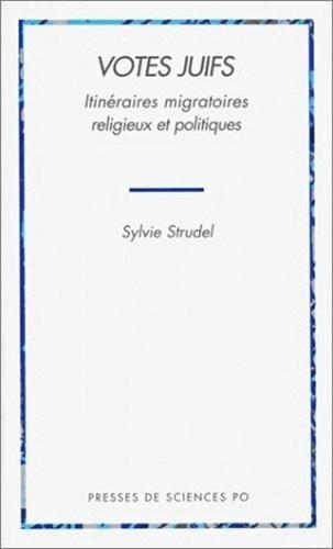 Votes juifs : Itinéraires migratoires, religieux et politiques par Sylvie Strudel