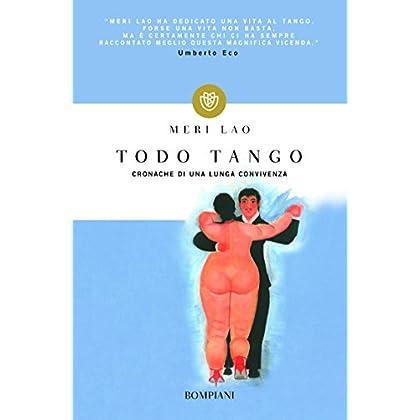 Todo Tango: Cronache Di Una Lunga Convivenza (I Lemuri Vol. 926)