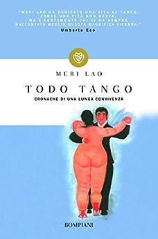 Todo Tango: Cronache di una lunga convivenza (I Lemuri Vol. 926) di [Lao, Meri]