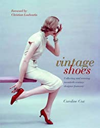 Vintage Shoes by Caroline Cox (2008-10-06)