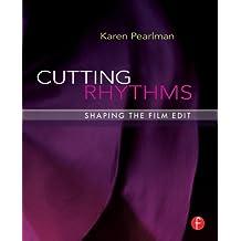 Cutting Rhythms: Shaping the Film Edit