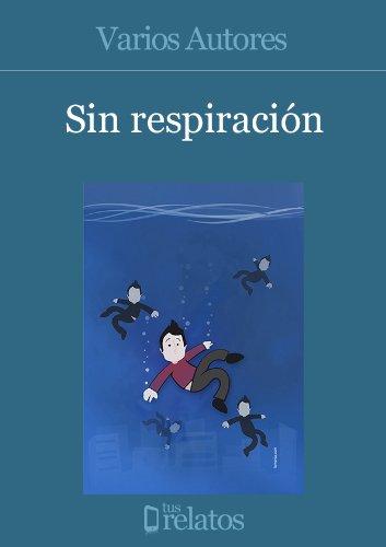 Sin respiración por David Medina (AndreSinSiesta)