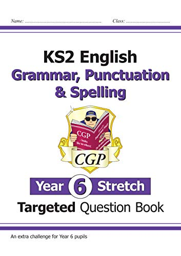 New KS2 English Targeted Question Book: Challenging Grammar, Punctuation & Spelling - Year 6 Stretch