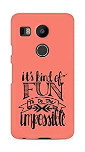 AMEZ its kind of fun to do the impossible Back Cover For LG Nexus 5x
