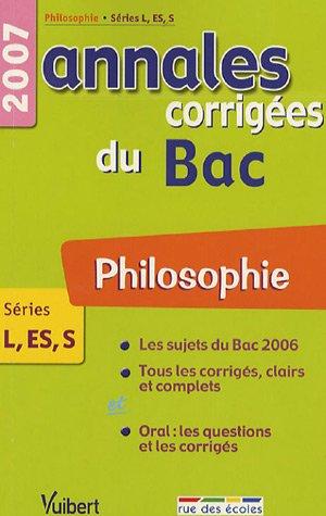 Philosophie Séries L-ES-S : Annales corrigées du Bac