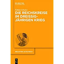 Die Reichskreise im Dreißigjährigen Krieg (bibliothek altes Reich, Band 23)