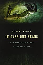 In Over our Heads - The Mental Demands of Modern Life (Paper)