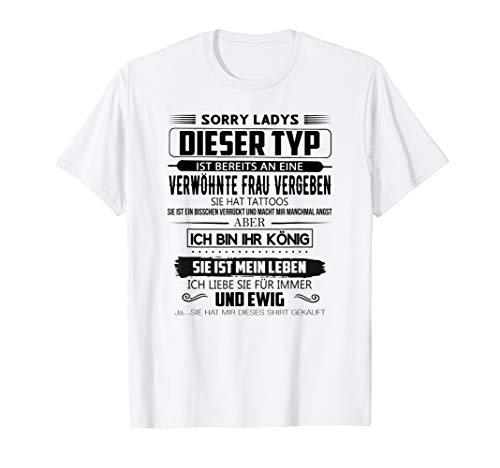 sorry ladys dieser typ ist bereits an eine verwöhnte frau... T-Shirt -