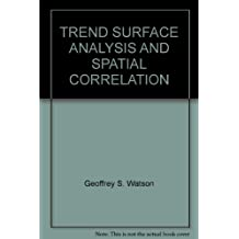 TREND SURFACE ANALYSIS AND SPATIAL CORRELATION