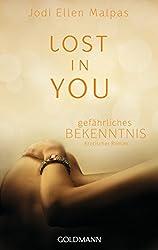 Lost in you. Gefährliches Bekenntnis: Erotischer Roman
