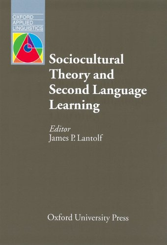 Oxford Applied Linguistics: Sociocultural Theory and Second Language Learning