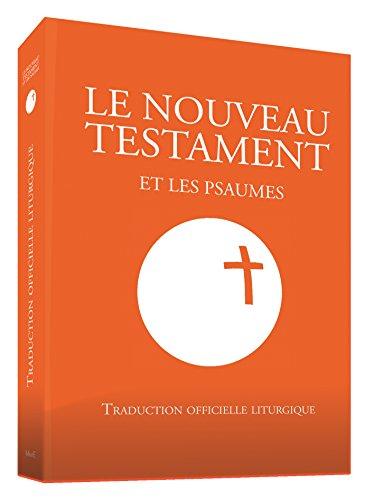 Le Nouveau Testament et les psaumes : Traduction officielle liturgique par Desclee-Mame