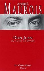 Don Juan ou la vie de Byron : (*) (Les Cahiers Rouges)