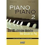 Piano Piano 2 - leicht arrangiert: Die 100 schönsten Melodien von Klassik bis Pop